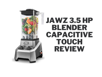 JAWZ 3.5 HP Blender Capacitive Touch Review